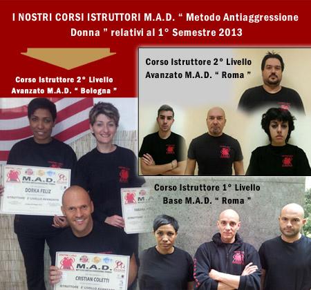Completati Corsi Istruttori M.A.D. 1° Semestre 2013